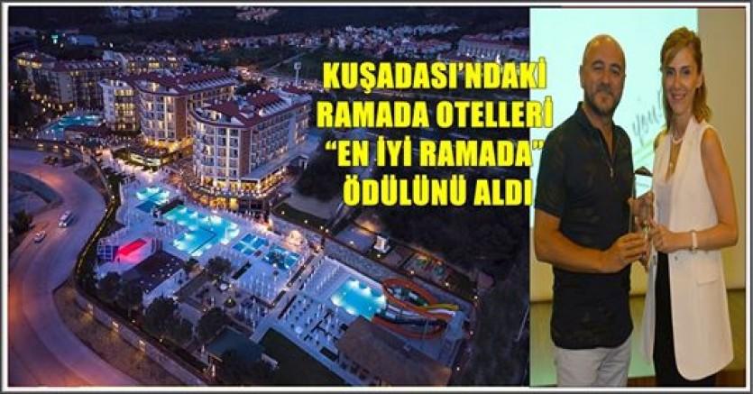 """KUŞADASI'NDAKİ RAMADA OTELLERİ """"EN İYİ RAMADA"""" ÖDÜLÜNÜ ALDI"""